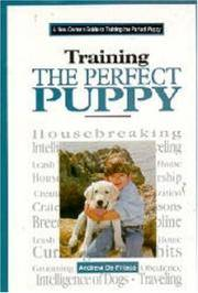 New Owners Guide to Training the Perfect Puppy (A new owner's guide) by Andrew De Prisco - First  Edition - 1997 - from thelondonbookworm.com (SKU: 106795)