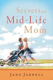 Secrets of a Mid-Life Mom by  Jane Cabaniss Jarrell - Paperback - from BEST BATES and Biblio.com