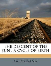 image of The descent of the sun: a cycle of birth