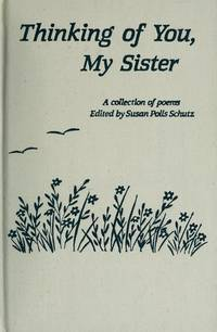 Thinking of You My Sister: A Collection of Poems by  Susan Polis (Editor) Schutz - First Edition - 1987 - from Bruce McLeod and Biblio.com