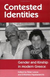 Contested Identities : Gender and Kinship in Modern Greece