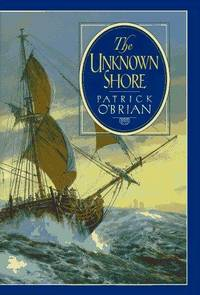 The Unknown Shore. [1st American hardcover; 1995].
