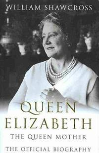 Queen Elizabeth The Queen Mother. The Official Biography
