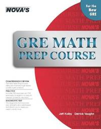 GRE Math Prep Course by  Kunda; Nova  Derrick; Vamsidhar - Paperback - 2013 - from Rob Briggs Books (SKU: 800688)
