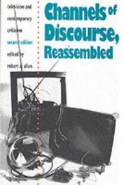 CHANNELS OF DISCOURSE, REASSEMBLED : Television And Contemporary Criticism by  Robert C. (Edited by) Allen - Paperback - Second Edition, Reprint - 2003 - from Diversity Books and Biblio.com