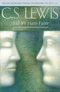 image of Till We Have Faces : A Myth Retold
