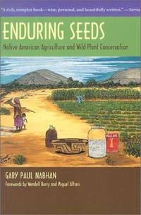 Enduring Seeds: Native American Agriculture and Wild Plant Conservation