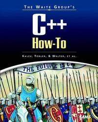 The Waite Group's C++ How-To (How-to Series)