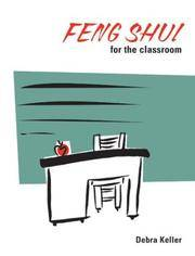 Feng Shui for the Classroom by  Debra Keller - Hardcover - 2004 - from Niagara Fine Books and Biblio.co.uk