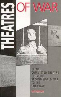 image of Theatres of War: French Committed Theatre from the Second World War to the Cold War