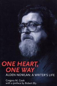 One Heart, One Way; Alden Nowlan, A Writer's Life