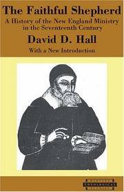 The Faithful Shepherd: A History of the New England Ministry in the Seventeenth Century