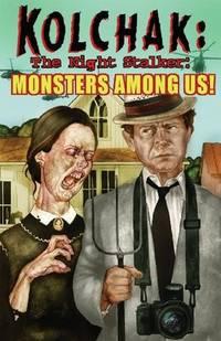 Kolchak The Night Stalker: Monsters Among Us (Kolchak Tales)