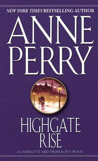 Highgate Rise ( A Charlotte and Inspector Thomas Pitt Victorian Mystery)