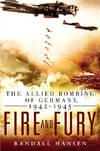 image of Fire and Fury: The Allied Bombing of Germany, 1942-1945