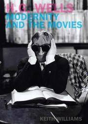 H. G. Wells, Modernity and the Movies (Liverpool University Press - Liverpool Science Fiction...