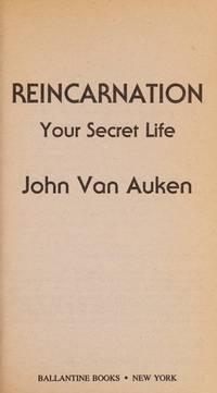 Reincarnation Your Secret Life