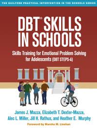 DBT Skills in Schools: Skills Training for Emotional Problem Solving for Adolescents (DBT...