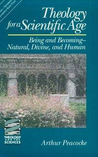 Theology for a Scientific Age: Being and Becoming-Natural, Divine and Human (Theology and the...