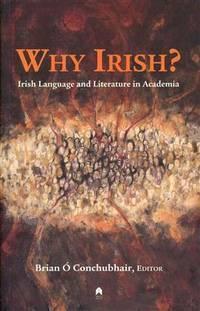Why Irish? Irish Language and Literature in Academia