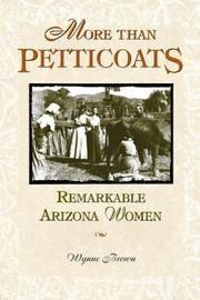 More Than Petticoats: Remarkable Arizona Women