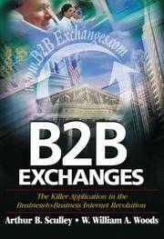 B2B Exchanges : The Killer Application in the Business-to-Business Internet Revolution