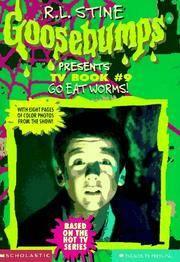 Go Eat Worms! (Goosebumps Presents TV Book #9)
