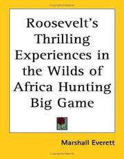 Roosevelt's Thrilling Experiences in the Wilds of Africa Hunting Big Game by Marshall Everett - Paperback - 2004-09-20 - from Ergodebooks and Biblio.co.uk