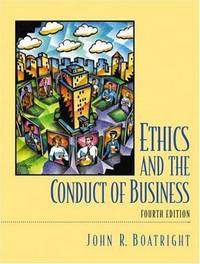 image of Ethics and the Conduct of Business (4th Edition)