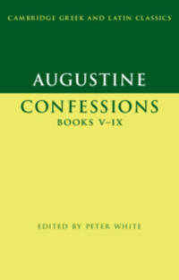 image of Augustine: Confessions Books V-IX (Cambridge Greek and Latin Classics)