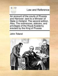 An Account Of the Courts Of Prussia and Hanover