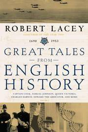 image of Great Tales from English History Vol. 3 : Captain Cook, Samuel Johnson, Queen Victoria, Charles Darwin, Edward the Abdicator, and More