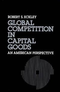 Global Competition in Capital Goods: An American Perspective