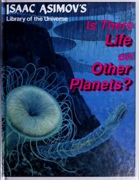 image of Is there life on other planets? (Isaac Asimov's library of the universe)