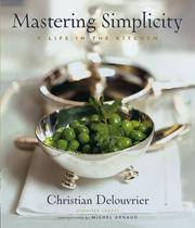 Mastering Simplicity: A Life in the Kitchen