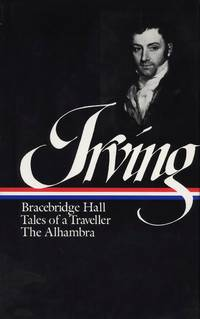 Washington Irving: Bracebridge Hall Tales of a Traveller the Alhambra