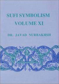 image of Sufi Symbolism: The Nurbakhsh Encyclopedia of Sufi Terminology, Vol. XI: Spiritual States and Mystical Stations