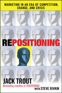 REPOSITIONING: Marketing in an Era of Competition, Change and Crisis