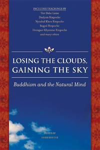 LOSING THE CLOUDS, GAINING THE SKY: Voices Of Dzogchen Wisdom