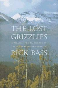 The Lost Grizzlies: a Search for Survivors in the Wilderness of Colorado (Signed First Edition)