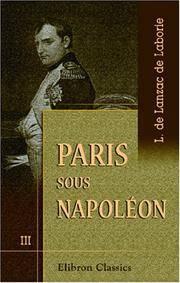 Paris sous Napoléon: Tome 3. La cour et la ville. La vie et la mort (French Edition)