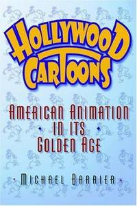 image of Hollywood Cartoons: American Animation in Its Golden Age