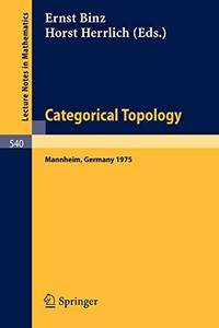 Categorical Topology: Proceedings of the Conference held at Mannheim, 21-25 July 1975 (Lecture...