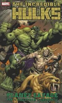 Incredible Hulks: Planet Savage (Hulk (Paperback Marvel))