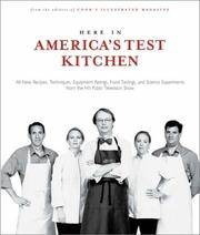 Here In America's Test Kitchen: All New Recipes, Quick Tips, Equipment Ratings, Food...