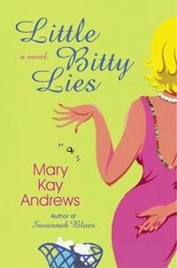 Little Bitty Lies by Mary Kay Andrews - Hardcover - 2003-07-01 - from Ergodebooks and Biblio.co.uk
