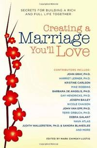 Creating a Marriage You'll Love: Secrets for Building a Rich and Full Life Together