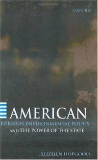 American Foreign Environmental Policy and the Power of the State