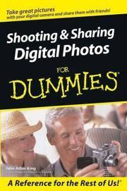 Shooting  Sharing Digital Photos For Dummies