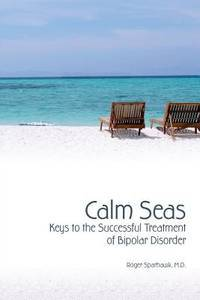CALM SEAS:  Keys to the Successful Treatment of Bipolar Disorder